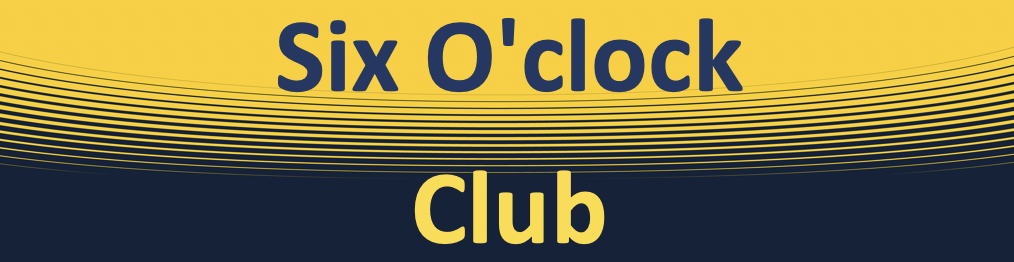 Six o'clock Club